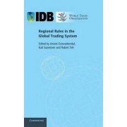 Regional Rules in the Global Trading System by Antoni Estevadeordal