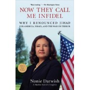 Now They Call Me Infidel by Nonie Darwish
