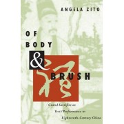 Of Body and Brush by Angela Zito