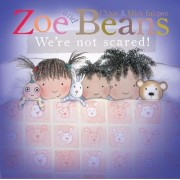 Zoe and Beans: We're Not Scared! by Chloe Inkpen