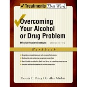 Overcoming Your Alcohol or Drug Problem: Workbook by Dennis C. Daley