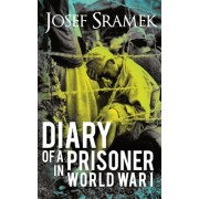 Diary of a Prisoner in World War I by Josef Sramek