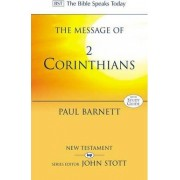 The Message of 2 Corinthians: Power in Weakness by P. Barnett