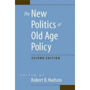 The New Politics of Old Age Policy by Robert B. Hudson