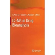 LC-MS in Drug Bioanalysis by Q. Alan Xu