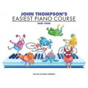 John Thompson's Easiest Piano Course: Part 4 by John Thompson