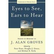 Eyes to See, Ears to Hear by Biblical Studies Peter Enns