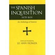Spanish Inquisition, 1478-1614 by Lu Ann Homza