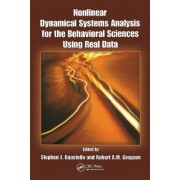 Nonlinear Dynamical Systems Analysis for the Behavioral Sciences Using Real Data by Stephen J. Guastello