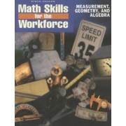 Steck-Vaughn Math Skills for the Workforce Student Workbook Measurement Geometry and Algebra by Karen Lassiter