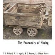 The Economics of Mining by T A Rickard
