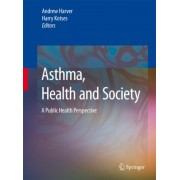 Asthma, Health and Society by Andrew Harver