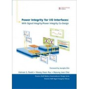 Power Integrity for I/O Interfaces by Vishram S. Pandit