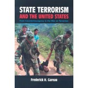 State Terrorism and the United States by Frederick H Gareau