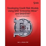 Developing Credit Risk Models Using SAS Enterprise Miner and SAS/Stat: Theory and Applications