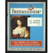 Humanisme N° 99 Du 01/01/1974 - Revue Des Francs-Macons Du Grand Orient De France La Guerre Du Petrole - Une Femme Aux Origines De La Franc Maconnerie