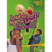 Loud or Soft? High or Low? by Jennifer Boothroyd