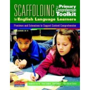 Scaffolding the Primary Comprehension Toolkit for English Language Learners by Stephanie Harvey
