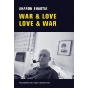 War & Love, Love & War by Aharon Shabtai