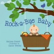 Rock-a-Bye Baby by Melissa Everitt