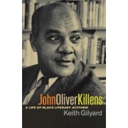 John Oliver Killens by Keith Gilyard