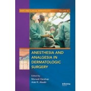 Anesthesia and Analgesia in Dermatologic Surgery by Marwali Harahap