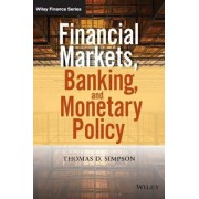 Financial Markets, Banking, and Monetary Policy by Thomas D. Simpson