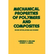 Mechanical Properties of Polymers and Composites by Lawrence E. Nielsen