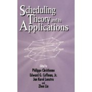 Scheduling Theory and Its Applications by Philippe Chretienne