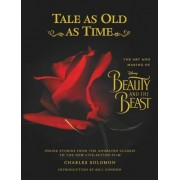 Tale as Old as Time (Updated Edition): The Art and Making of Beauty and the Beast