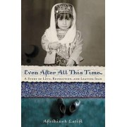Even After All This Time by Latifi Afschineh