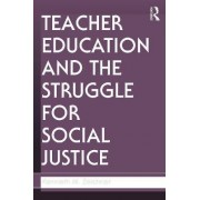Teacher Education and the Struggle for Social Justice by Kenneth M. Zeichner