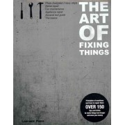 The Art of Fixing Things, Principles of Machines, and How to Repair Them by MR Lawrence E Pierce