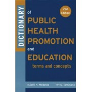 Dictionary of Public Health Promotion and Education by Naomi N. Modeste