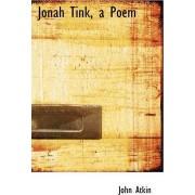 Jonah Tink, a Poem by John Atkin