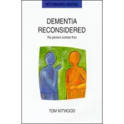 Dementia Reconsidered by Tom Kitwood