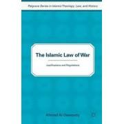 The Islamic Law of War by Ahmed Al-Dawoody