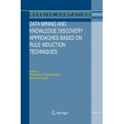 Data Mining and Knowledge Discovery Approaches Based on Rule Induction Techniques by Evangelos Triantaphyllou