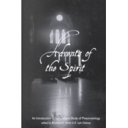 Advents of the Spirit: an Introduction to the Current Study of Pneumatology by Bradford Hinze