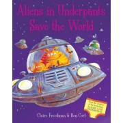 Aliens in Underpants Save the World by Claire Freeman