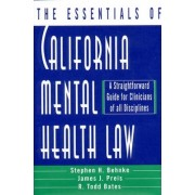 The Essentials of California Mental Health Law by R. Todd Bates