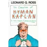 The Education of H*y*m*a*n K*a*p*l*a*n by Leonard Ross