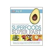 Try It! Superfoods Super Fast