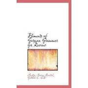 Elements of German Grammar for Review by Gottlob C Cast Martin Henry Haertel