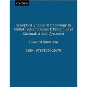 Synoptic-Dynamic Meteorology in Midlatitudes: Principles of Kinematics and Dynamics Volume I by Howard B. Bluestein