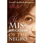 The MIS-Education of the Negro by Carter Godwin Woodson
