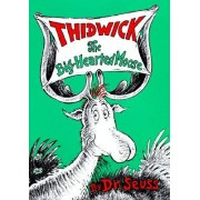 Thidwick, the Big-Hearted Moose by Suess Dr