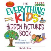 The Everything Kids' Hidden Pictures Book by Beth L. Blair