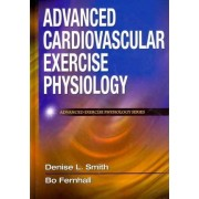 Advanced Cardiovascular Exercise Physiology by Dr Denise L Smith