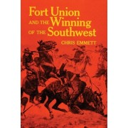 Fort Union and the Winning of the Southwest